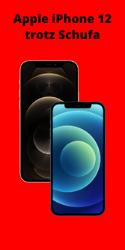 Apple iPhone 12 trotz Schufa und negativer Bonität
