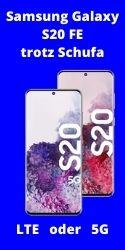 Samsung Galaxy S20 FE trotz Schufa - LTE Handy oder 5G Smartphone