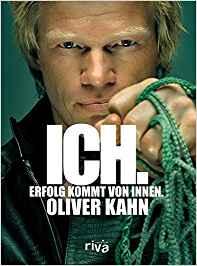 Das Cover vom Buch Ich Erfolg kommt von Innen von Oliver Kahn
