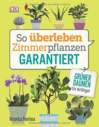 Zimmerpflanzen Schädlinge - Buchtipp Nummer 1: So überleben Zimmerpflanzen garantiert