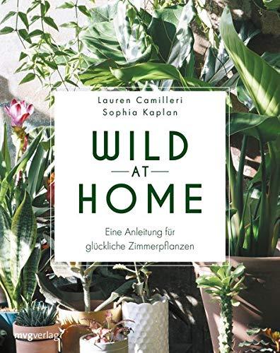 Zimmerpflanzen Schädlinge - Buchtipp Nummer 3: Wild at Home
