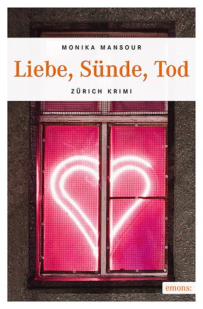 Liebe Sünde Tod Zürich Krimi Monika Mansour