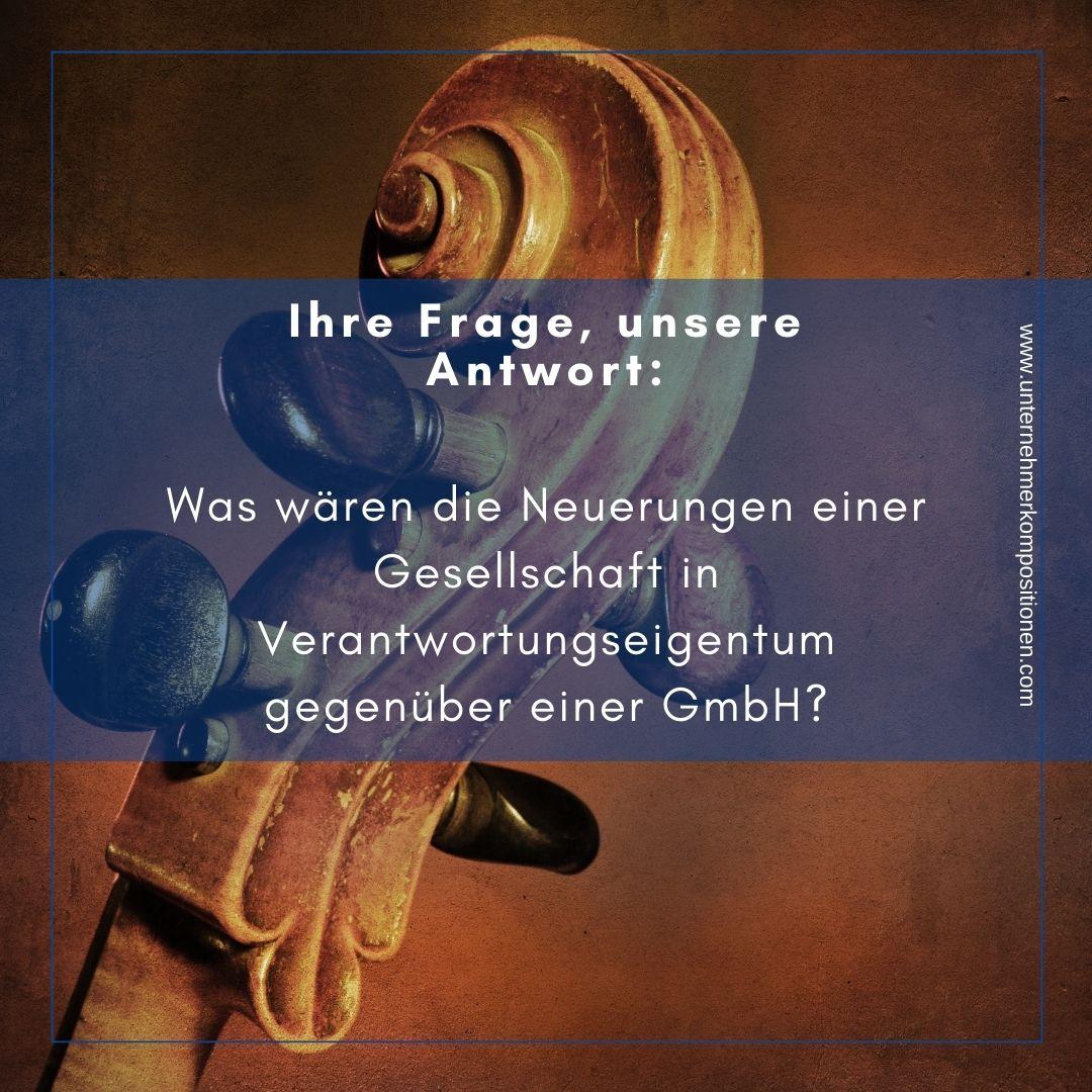 Was wären die Neuerungen einer Gesellschaft in Verantwortungseigentum gegenüber einer GmbH?