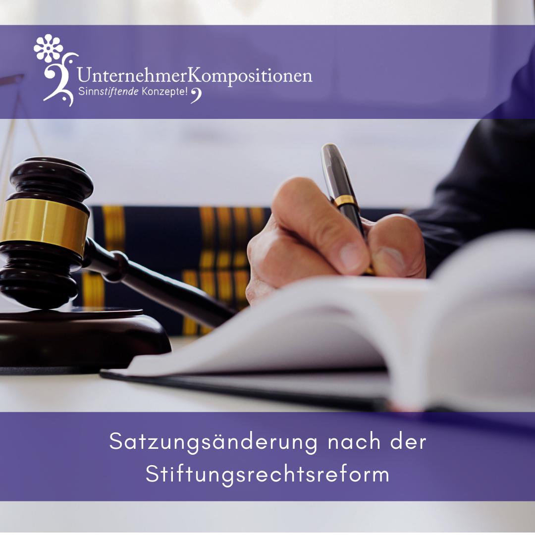 Satzungsänderungen nach der Stiftungsrechtsreform