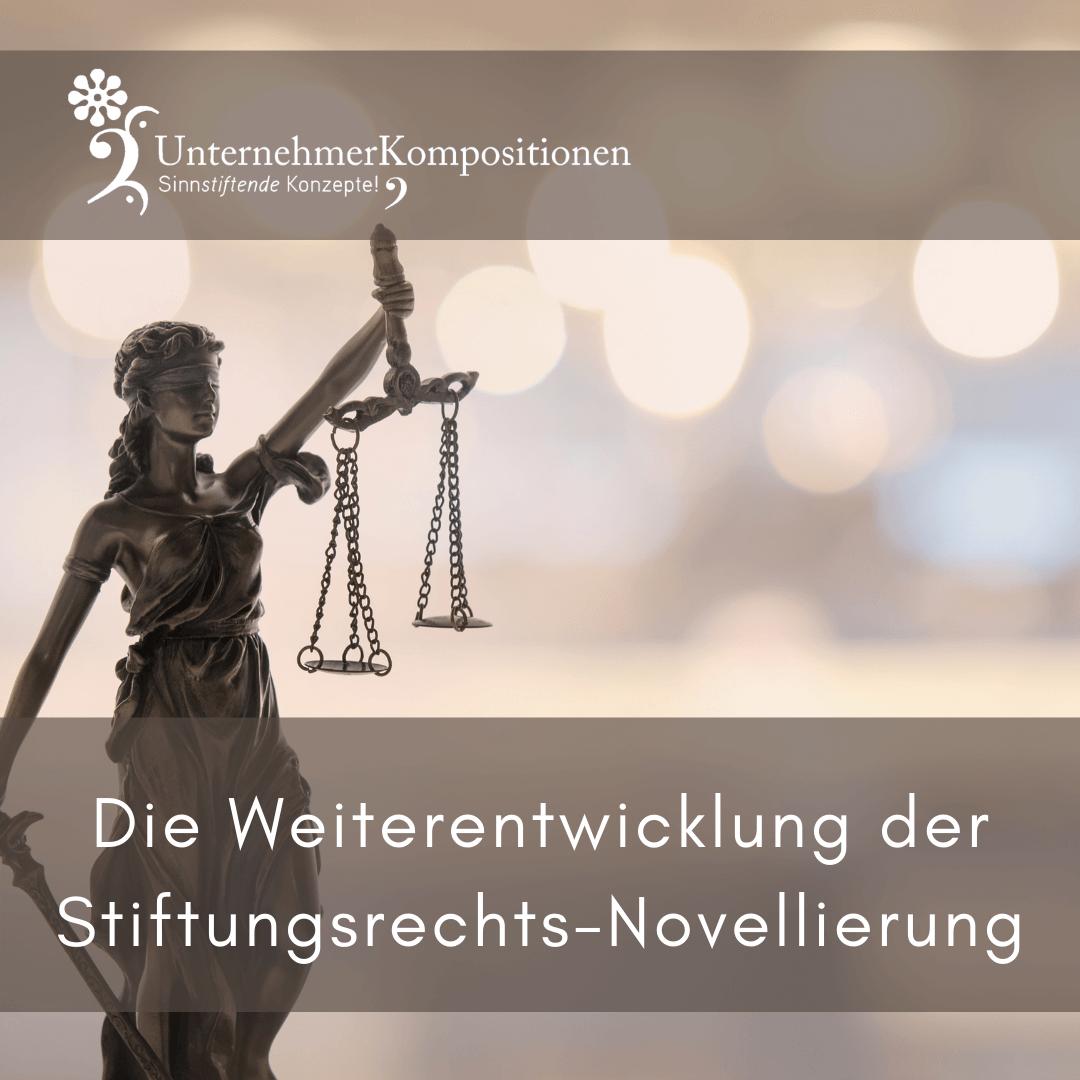 Die Weiterentwicklung der Stiftungsrechts-Novellierung