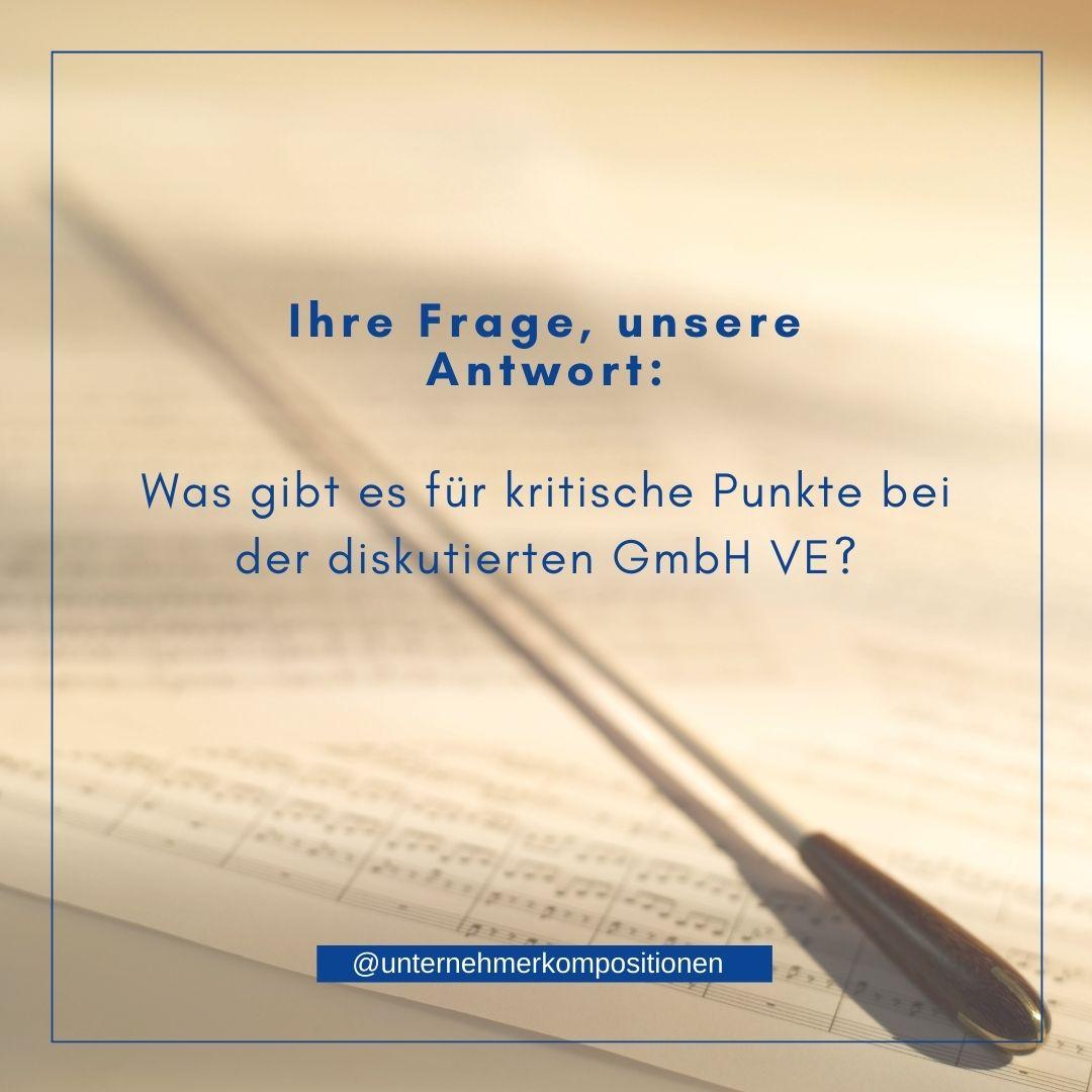 Was gibt es für kritische Punkte bei der diskutierten GmbH VE?