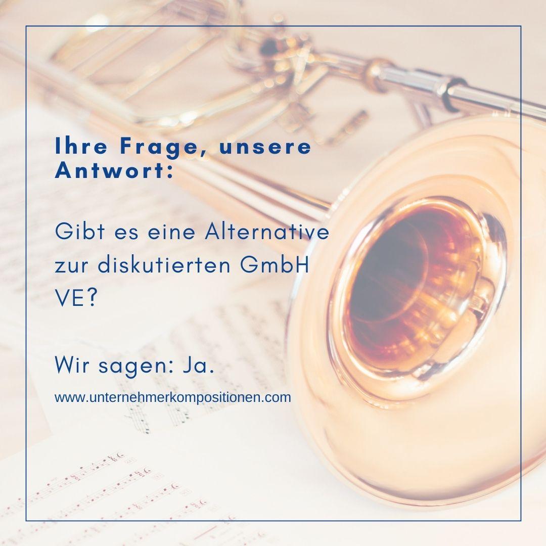 Gibt es eine Alternative zur diskutierten GmbH VE?