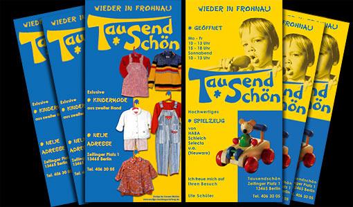 """Neueröffnung des Ladens """"Tausendschön"""" für Kindermode und Spielzeug  in Berlin-Frohnau;  Grafik-Design, Photographie, Druckvorbereitung"""