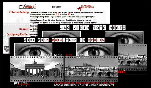 """Einladung zur Fotoausstellung in Prag - und Einladung zu """"Prag-Tage in Berlin"""" (Fotoausstellung, Konzert und Bewegungstheater);  Grafik-Design, Photographie, Druckvorbereitung zweisprachig - deutsch/tschechisch"""