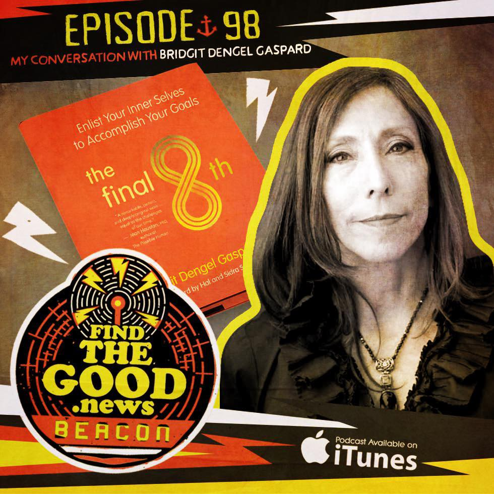 Episode 98—The Character Lines—featuring Bridgit Dengel Gaspard, author of The Final 8th: Enlist Your Inner Selves to Accomplish Your Goals