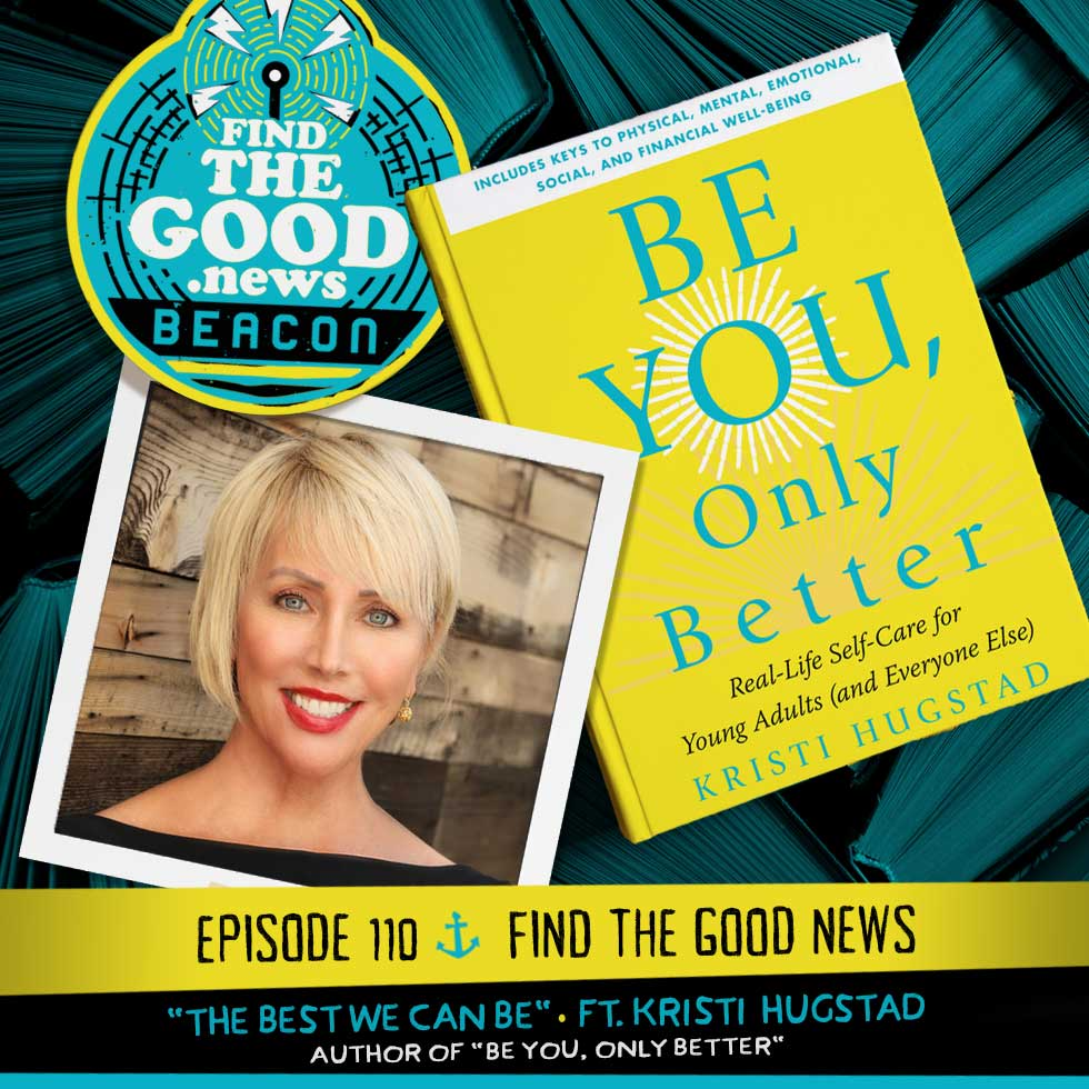 Episode 110—The Best We Can Be—ft. Kristi Hugstad, author of Be You... Only Better