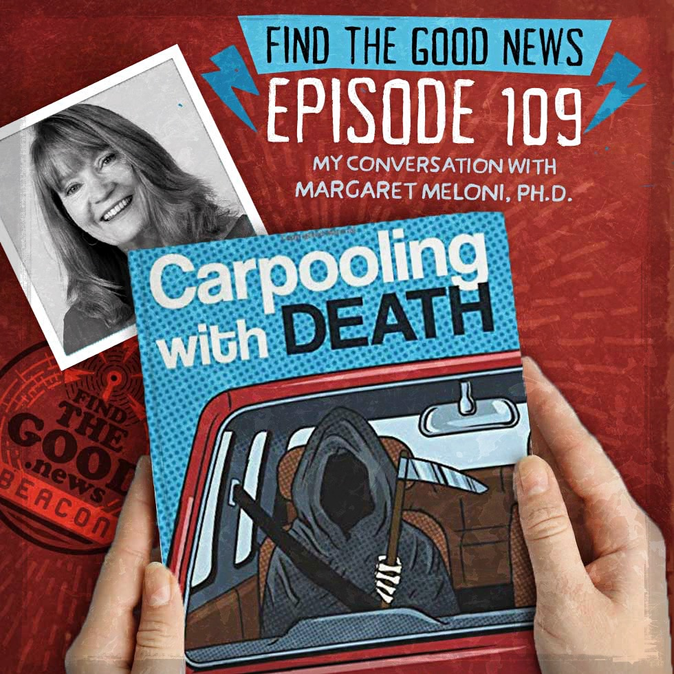 Episode 109—The Law of Change—ft. Margaret Meloni, Ph.D., host of the Death Dhamma podcast and author of Carpooling With Death