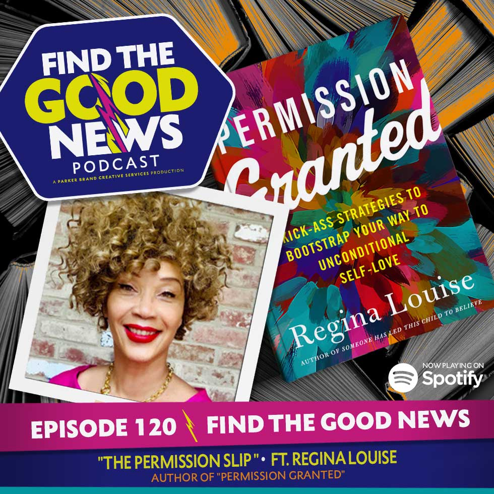 """Episode 120—The Permission Slip—ft. Regina Louise, author of """"Permission Granted"""""""
