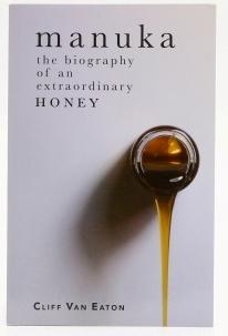 Manuka the biography of an extraordinary honey