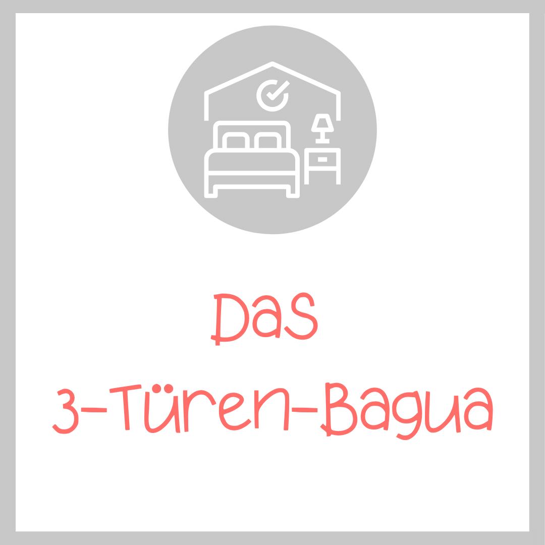 DAS 3-TÜREN-BAGUA - und wie es funktioniert