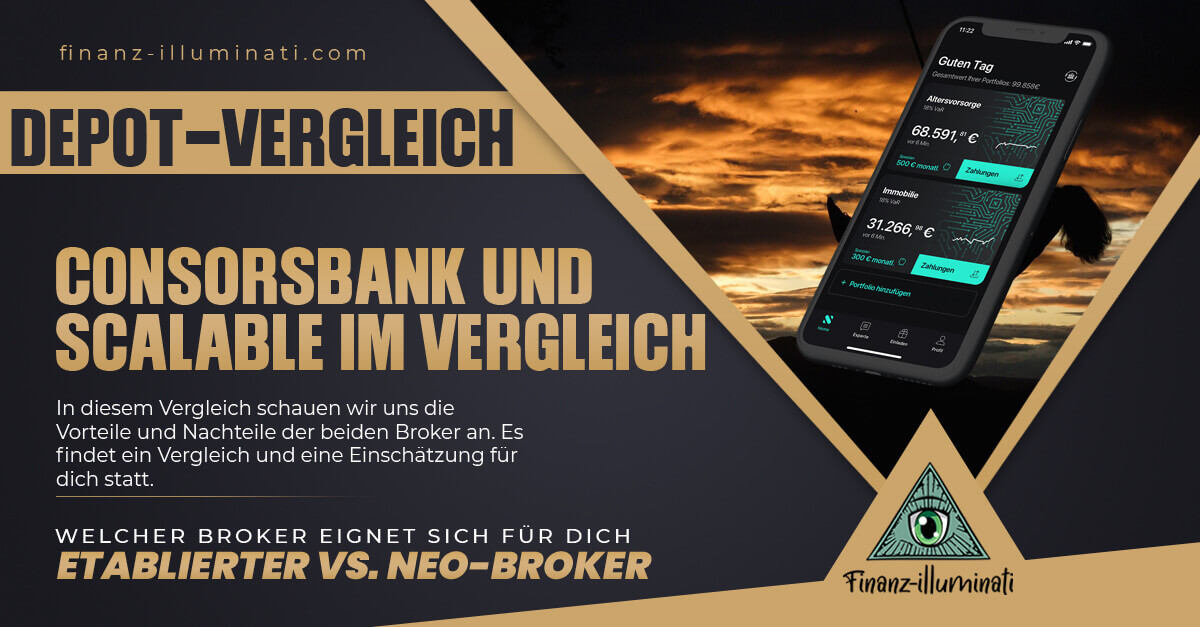 Consorsbank oder Scalable Capital - Depot Alternativen im Vergleich