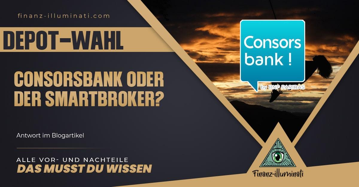 Smartbroker vs. Consorsbank? 0€ Depot oder Sparplan Champion?