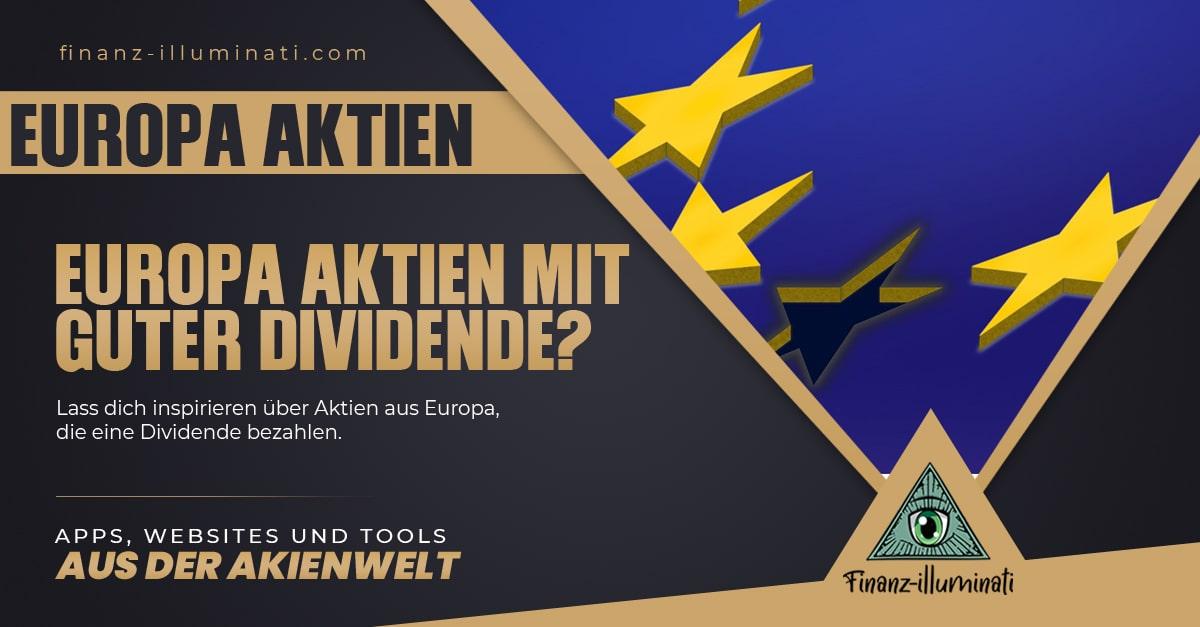 Welche 25 Dividenden Aktien aus Europa zahlen gut?