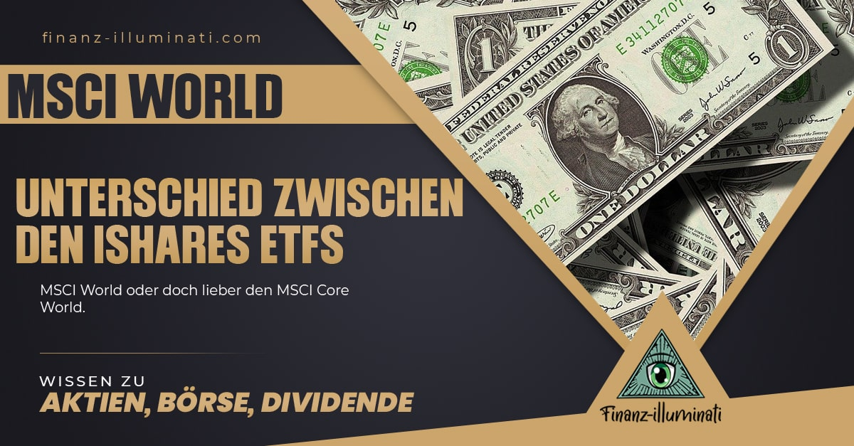 Unterschied iShares MSCI World Core und MSCI World
