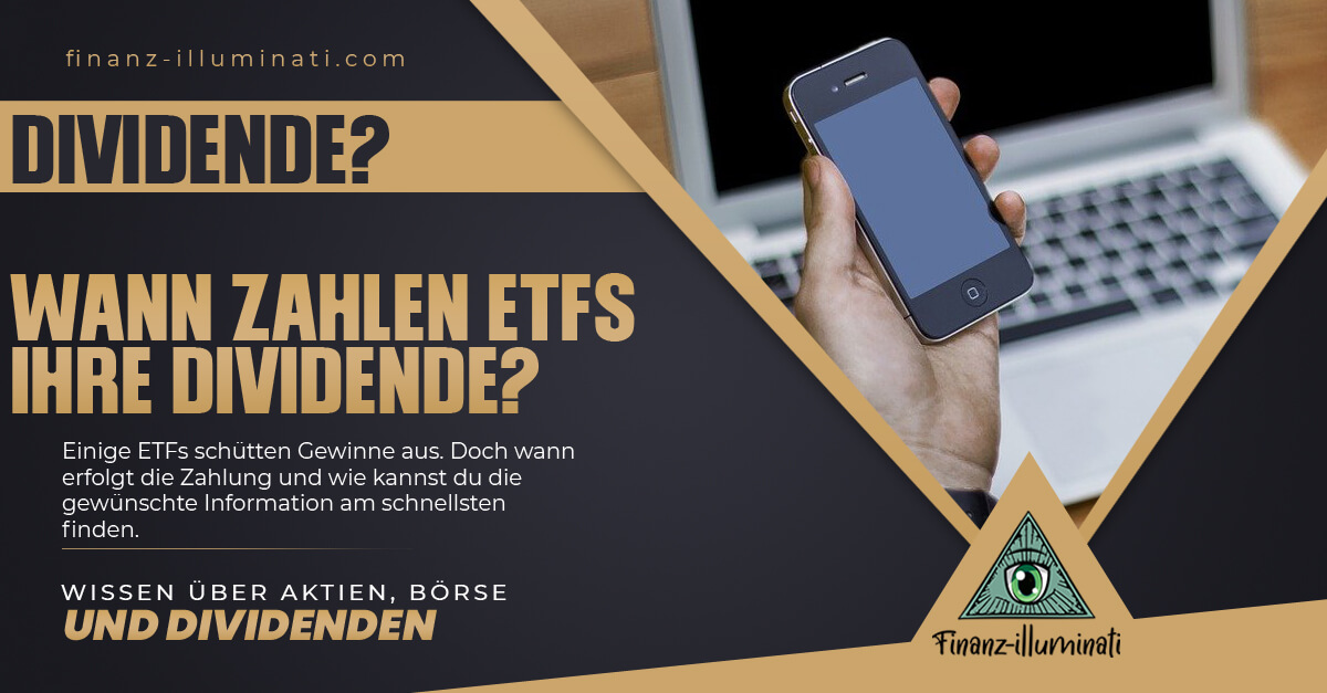 Wann zahlt ein ETF Dividende?