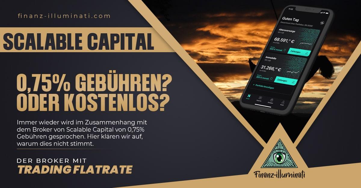 Mythos: 0,75% Gebühren beim Scalable Capital Broker?