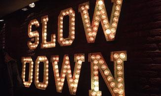 SLOW DOWN - fernwehkonfetti