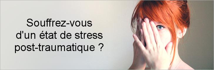 Souffrez-vous d'un stress post trauma? SPT et EFT
