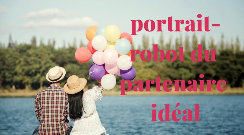 Portrait-robot du partenaire idéal