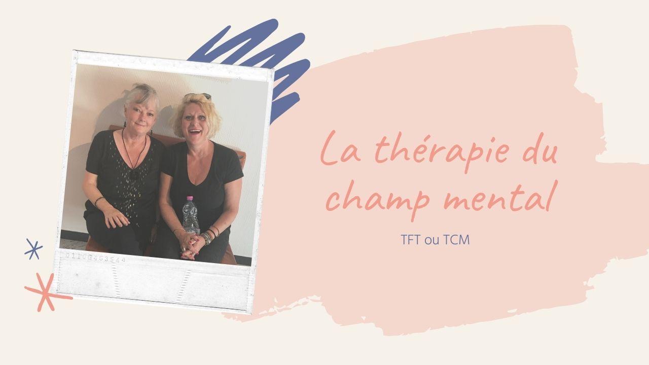 La thérapie du champ mental ou Thought Field Therapy®