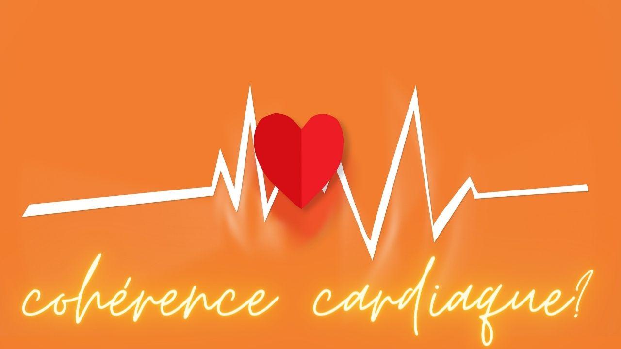 La cohérence cardiaque, qu'est-ce que c'est ?