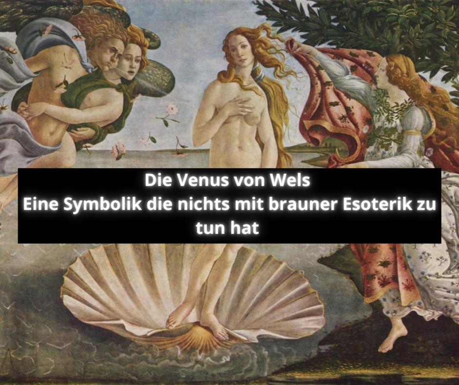 Die Venus von Wels - Eine Symbolik die nichts mit brauner Esoterik zu tun hat