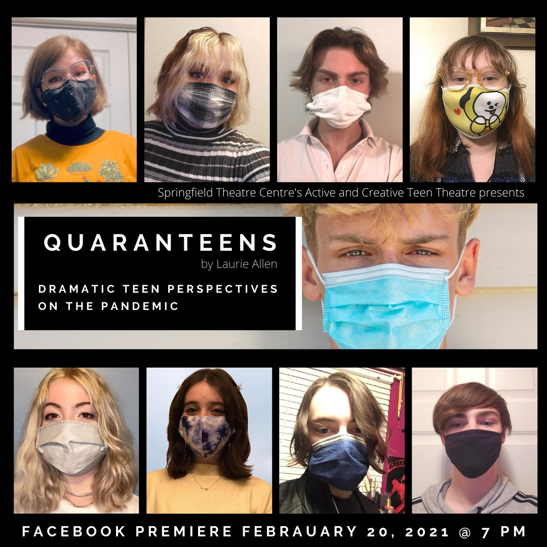 QUARANTEENS Production on Facebook by Springfield Theatre Center - Saturday Feb 20, 7PM