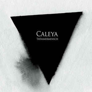 CALEYA // TRYMMERMENSCH // 2011 // ALBUM