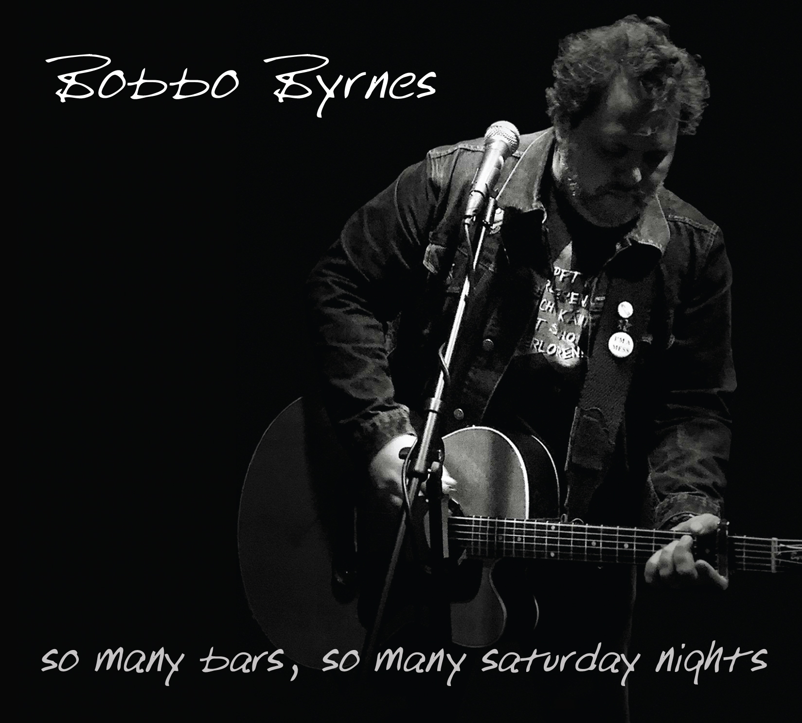 """""""Bobbo Byrnes"""" - """"So Many Bars, So Many Saturday  Nights"""" out on Friday 01.10.2021 - European Tour booked for September 2021!!"""