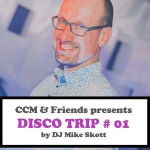 CCM & Friends presents Disco Trip # 01 by Mike Skott