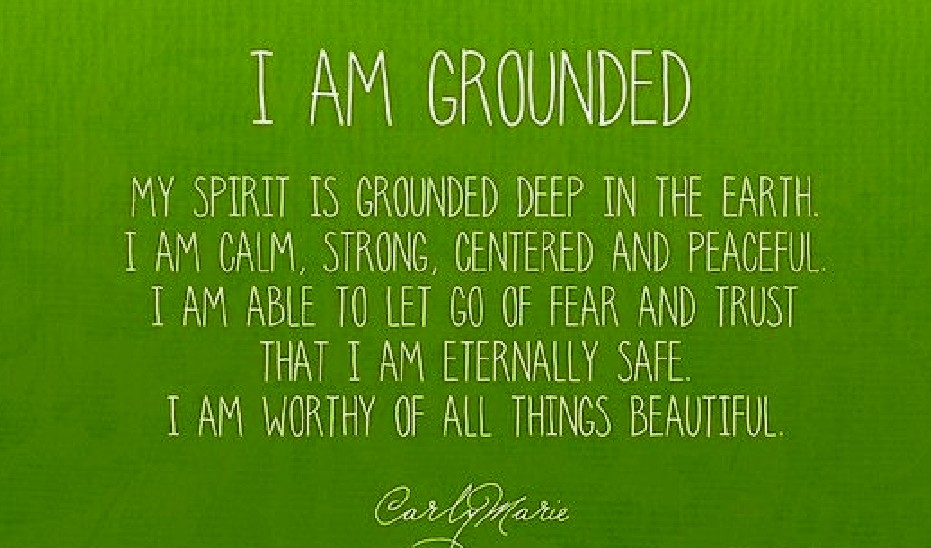 Erden heisst sich mit der Erde zu verbinden. Das physische Selbst mit dem spirituellen Selbst.