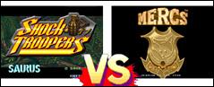 Shock Troopers VS Mercs