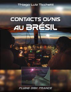 Contact Ovnis au BRÉSIL de Thiago Luiz Ticchetti en français Image