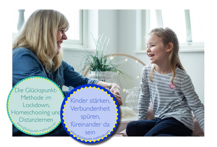 Die Glückspunkt-Methode im Lockdown, Homeschooling und Distanzlernen