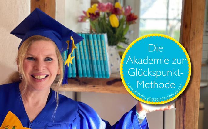 Herzlich Willkommen in der Akademie zur Glückspunkt-Methode