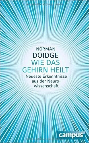 """""""Wie das Gehirn heilt: Neueste Erkenntnisse aus der Neurowissenschaft"""" Cover der deutschen Ausgabe"""
