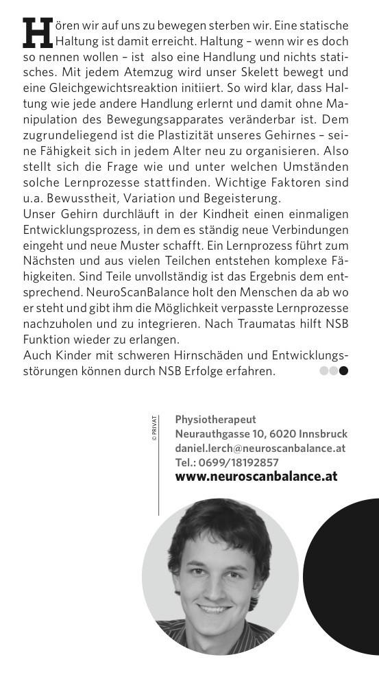 """NeuroScanBalance n der aktuellen Ausgabe von Gesund in Tirol: """"So etwas wie Haltung gibt es nicht""""  Hören wir auf uns zu bewegen sterben wir. Eine statische Haltung ist damit erreicht. Haltung ist also eine Handlung und nichts statisches."""