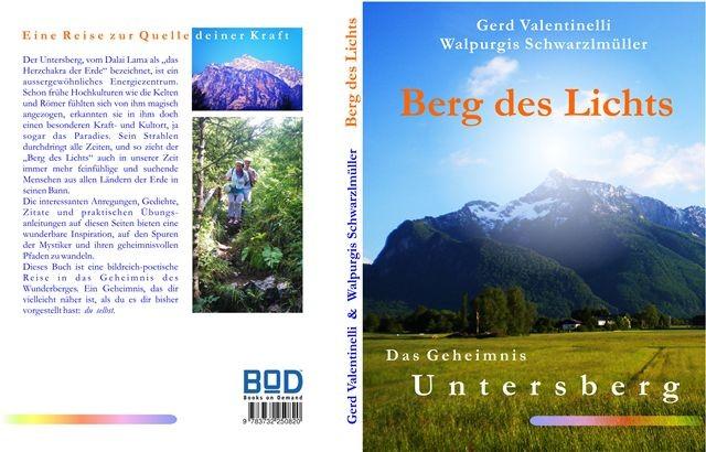 berg des lichts das geheimnis untersberg von walpurgis schwarzlmüller und gerd valentinelli