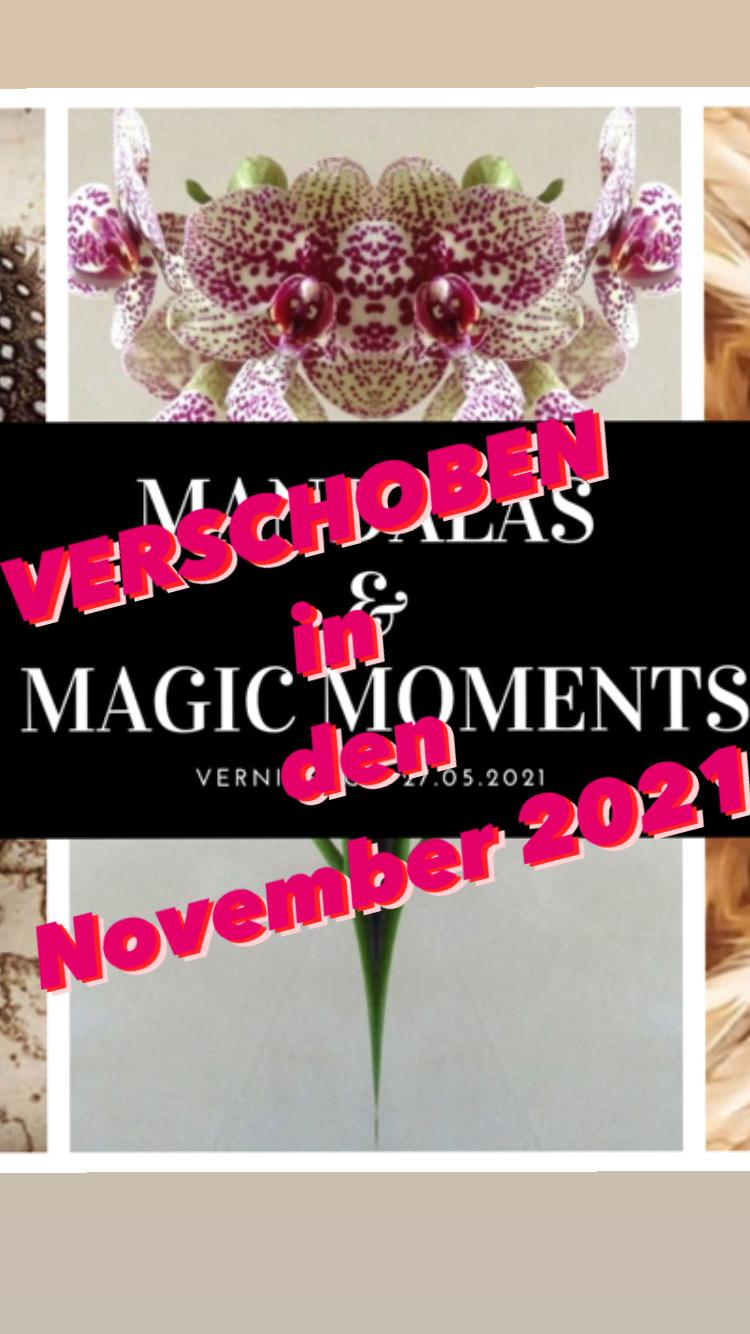 Erneute Verschiebung der Ausstellung MANDALAS & MAGIC MOMENTS