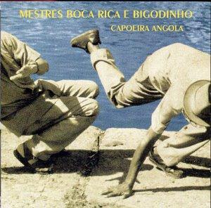 Mestre Boca Rica & Bigodinho - Capoeira Angola cd