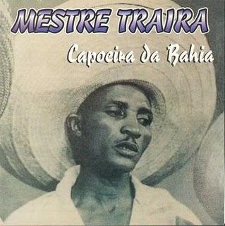 Mestre Traíra - Capoeira da Bahia