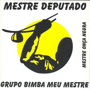 Mestre Deputado cd - Grupo Bimba meu Mestre