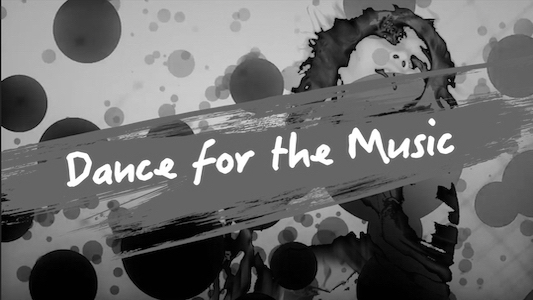 Dance For The Music