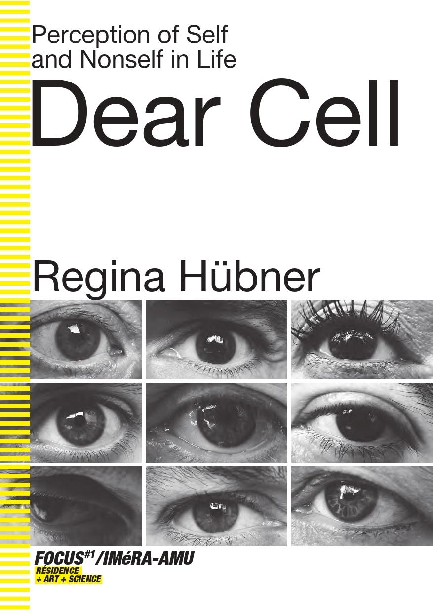 IMéRA/AMU - Perception of Self and Nonself in Life / Dear Cell / Regina Hübner