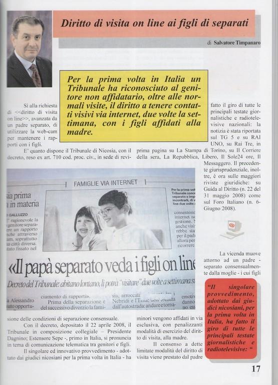 """""""Per la prima volta in Italia un Tribunale ha riconosciuto al genitore non affidatario, oltre alle normali visite, il diritto a tenere contatti visivi via internet, due volte la settimana, con i figli affidati alla madre."""